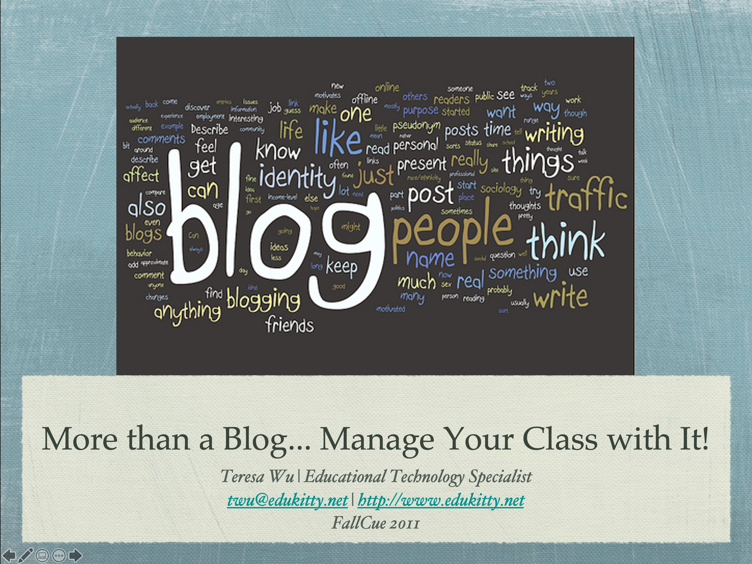 """Fall CUE Presentation – """"More Than a Blog… Manage Your Class with It!"""""""